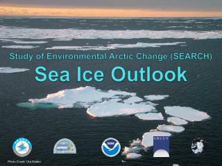 Study of Environmental Arctic Change (SEARCH) Sea Ice Outlook