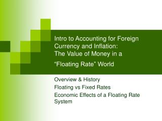 Intro to Accounting for Foreign Currency and Inflation: The Value of Money in a   Floating Rate  World
