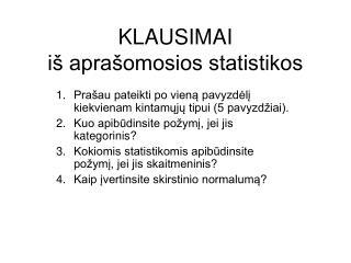 KLAUSIMAI iš aprašomosios statistikos