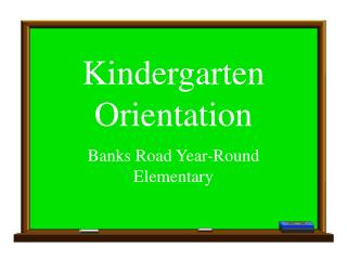 Kindergarten Orientation Banks Road Year-Round Elementary
