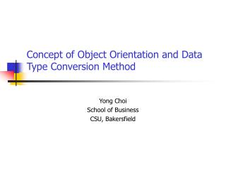 Concept of Object Orientation and Data Type Conversion Method