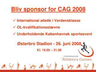 Bliv sponsor for CAG 2008