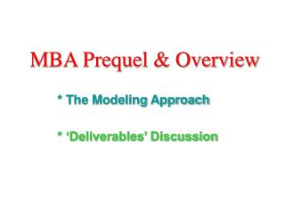 MBA Prequel & Overview