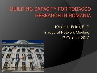 Building Capacity for Tobacco research in Romania