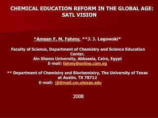 CHEMICAL EDUCATION REFORM IN THE GLOBAL AGE: SATL VISION