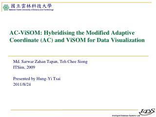 AC- ViSOM :  Hybridising  the Modified Adaptive Coordinate (AC) and  ViSOM for Data Visualization