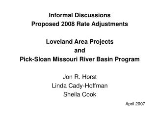 Informal Discussions Proposed 2008 Rate Adjustments Loveland Area Projects and