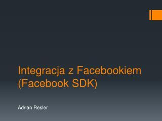 Integracja z Facebookiem (Facebook SDK)