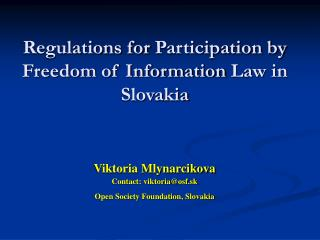 Regulations for  P articipation by Freedom of Information  L aw in Slovakia