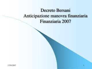 Decreto Bersani Anticipazione manovra finanziaria Finanziaria 2007