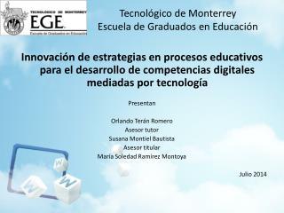 Tecnológico de Monterrey Escuela de Graduados en Educación