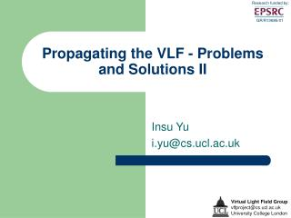Propagating the VLF - Problems and Solutions II