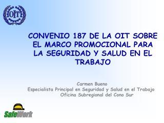 CONVENIO 187 DE LA OIT SOBRE EL MARCO PROMOCIONAL PARA LA SEGURIDAD Y SALUD EN EL TRABAJO