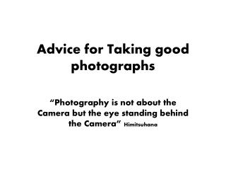 Advice for Taking good photographs
