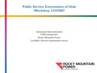 Public Service Commission of Utah Workshop 12/4/2007