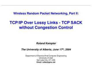 Roland Kempter The University of Alberta, June 17 th , 2004