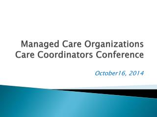 Managed Care Organizations Care Coordinators Conference