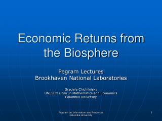 Economic Returns from the Biosphere