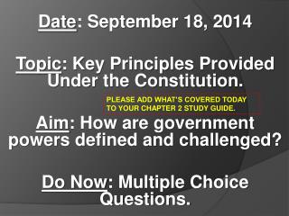 Date : September  18, 2014 Topic : Key Principles Provided Under the Constitution.