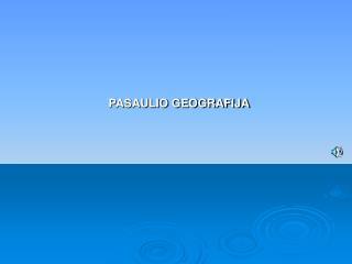 PASAULIO GEOGRAFIJA