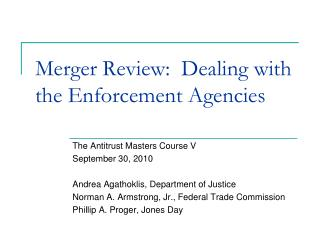 Merger Review:  Dealing with the Enforcement Agencies