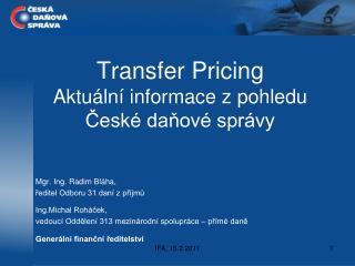 Transfer Pricing Aktuální informace z pohledu  České daňové správy