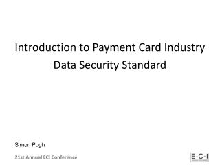 Introduction to Payment Card Industry  Data Security Standard