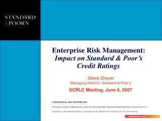 Steve Dreyer Managing Director, Standard & Poor's SCRLC Meeting, June 6, 2007