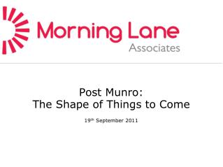 Post Munro: The Shape of Things to Come  19th September 2011
