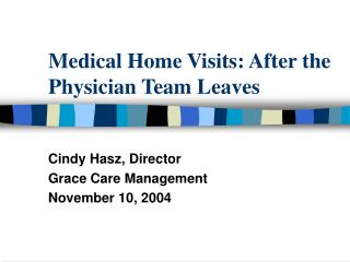 Medical Home Visits: After the Physician Team Leaves