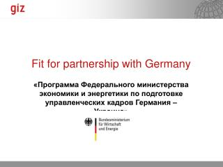 Fit for partnership with Germany