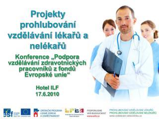 Projekt y  prohlubování vzdělávání lékařů a nelékařů