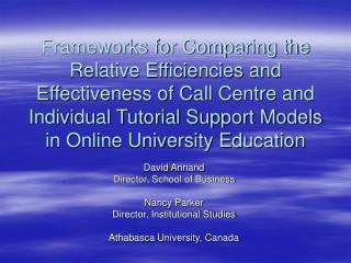David Annand Director, School of Business Nancy Parker Director, Institutional Studies