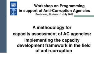 Workshop on Programming  in support of Anti-Corruption Agencies Bratislava, 30 June - 1 July 2009