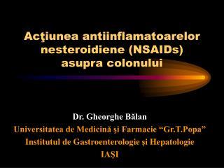 Acţiunea antiinflamatoarelor nesteroidiene (NSAIDs) asupra colonului