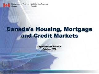 Canada's Housing, Mortgage and Credit Markets