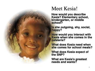 Meet Kesia! How would you describe Kesia? Elementary school, kindergarten, or middle school?