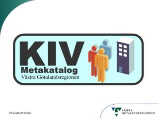 KIV Projektet KIV Tjänsten