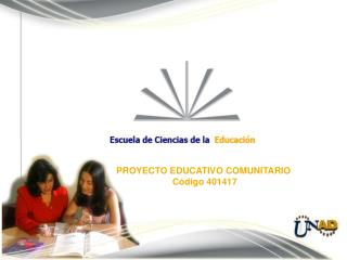 PROYECTO EDUCATIVO COMUNITARIO  C�digo  401417