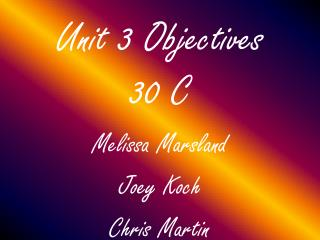 Unit 3 Objectives 30 C