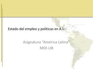 Estado del empleo y políticas en A.L.