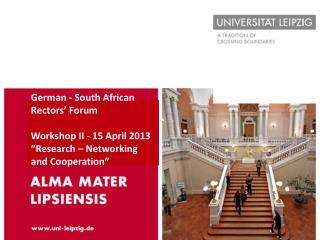 German - South African Rectors' Forum Workshop II - 15 April 2013