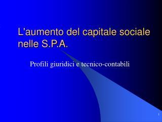 L'aumento del capitale sociale nelle S.P.A.
