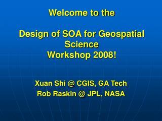 Xuan Shi @ CGIS, GA Tech Rob Raskin @ JPL, NASA