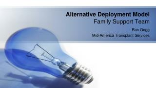 Alternative Deployment Model Family Support Team