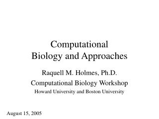 Computational Biology and Approaches