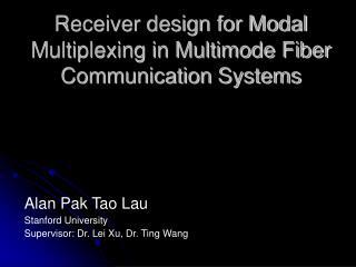 Receiver design for Modal Multiplexing in Multimode Fiber Communication Systems