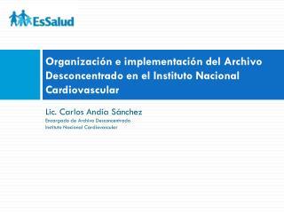Organización e implementación del Archivo Desconcentrado en el Instituto Nacional Cardiovascular