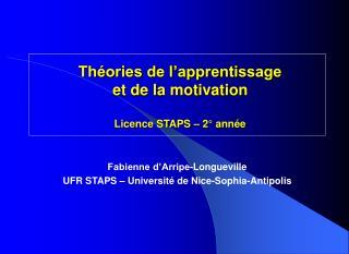 Th�ories de l�apprentissage  et de la motivation Licence STAPS � 2� ann�e