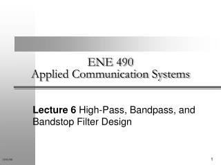 ENE 490 Applied Communication Systems